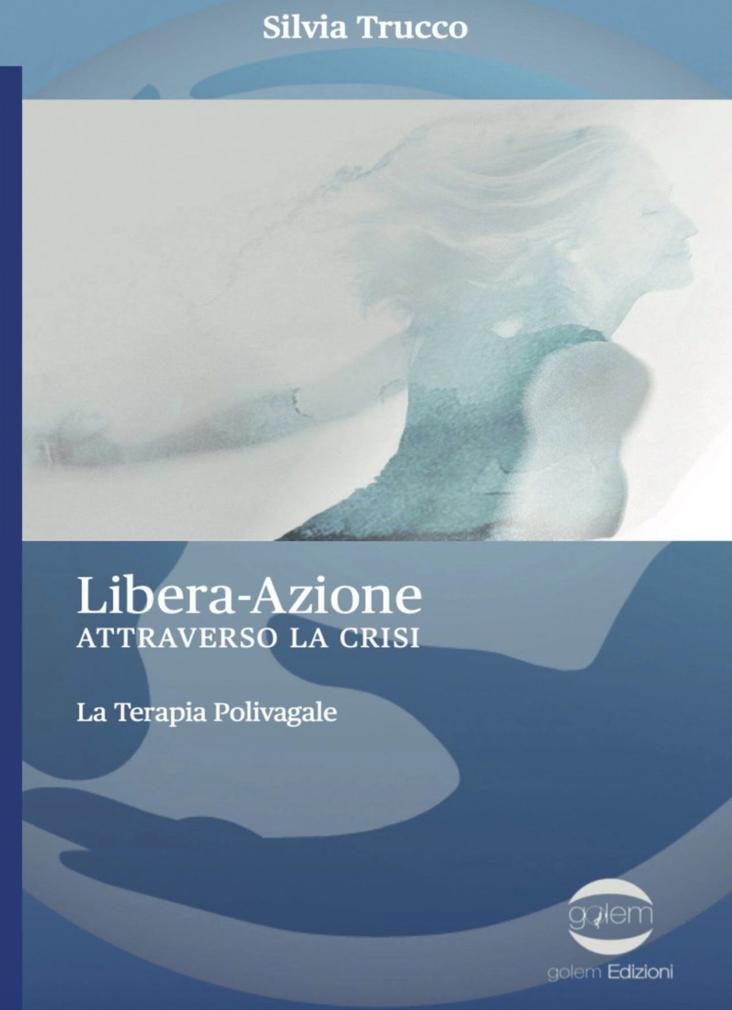 libera-azione attraverso la crisi libro sulla Terapia Polivagale scritto dalla dottoressa Silvia Trucco